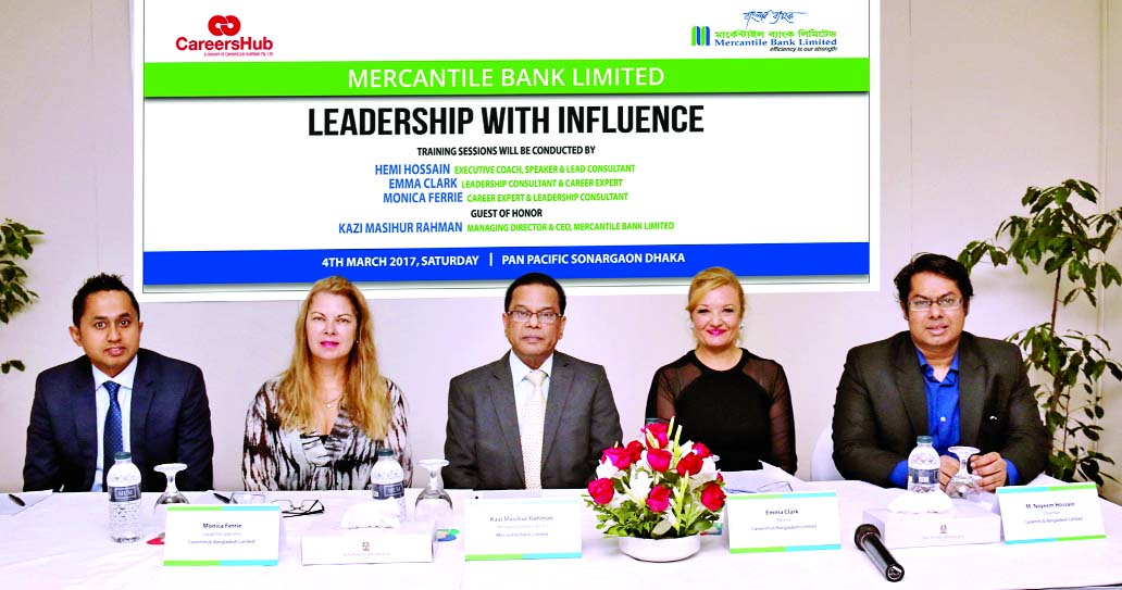 Mercantile Bank Limited (MBL) and CareersHub Bangladesh Ltd jointly organized a day-long workshop on 'Leadership with Influence' at city's Pan Pacific Sonargaon Hotel recently. MBL Managing Director and CEO Kazi Masihur Rahman presided over the workshop. M Nayeem Hossain, Chairman, Hemi Hossain, Executive Coach of CareersHub Bangladesh and Australian trainer Emma Clark and Monica Ferrie, were present in the program.