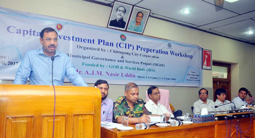 CCC Mayor AJM Nasir Uddin speaking as Chief Guest at a workshop on capital investment under Municipal Governance and Services Project at Abdus Sattar Auditorium on Thursday.