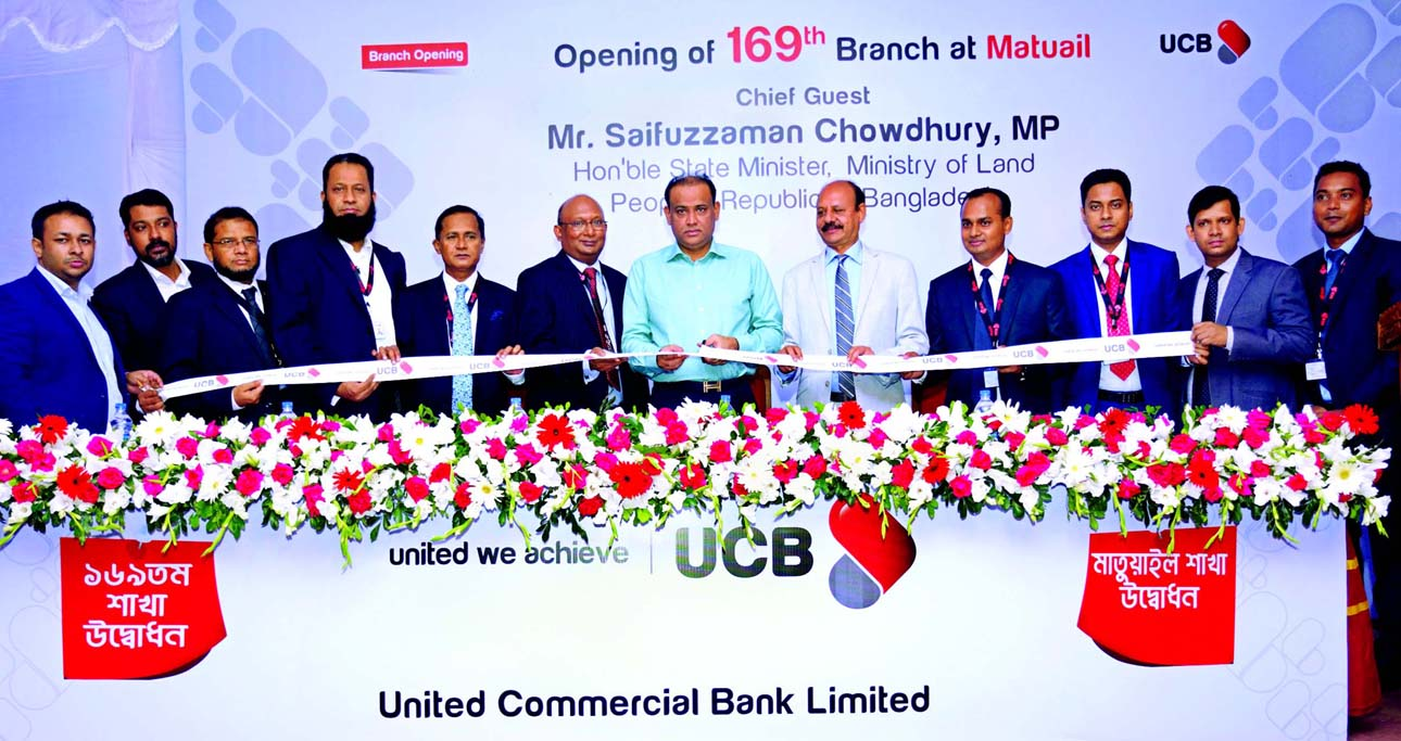 Saifuzzaman Chowdhury MP, State Minister for Ministry of Land, inaugurating the 169th UCB  Branch in Matuail on Wednesday.  AE Abdul Muhaimen, Managing Director of the bank was also present.