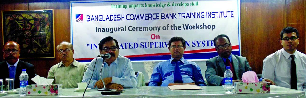 Kazi Rezaul Karim, Deputy Managing Director of Bangladesh Commerce Bank Limited, inaugurating a workshop on