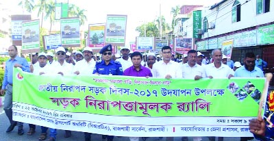 RAJSHAHI: Rajshahi Circle of Bangladesh Road Transport Authority (BRTA) and Deputy Commissioner Office  brought out a rally at Nanking Darbar Hall to mark the National Road Safety Day  on Sunday.