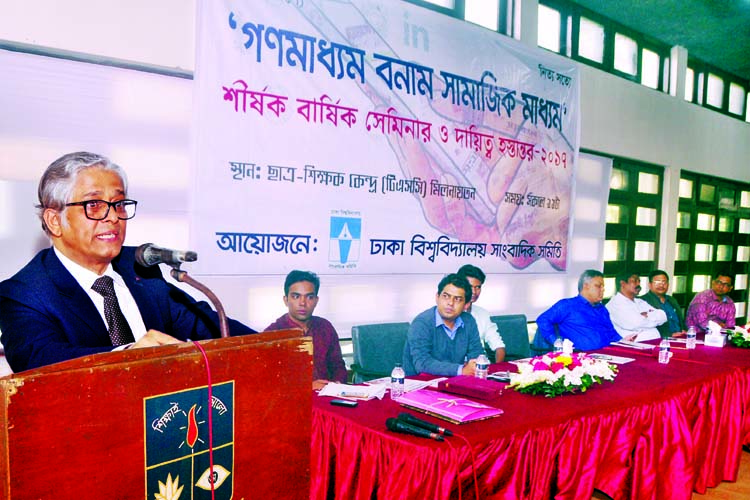 DU VC Prof Aktaruzzaman speaking at a seminar on' Mass Media Vs Social Media at TSC organised by the Dhaka University Journalists Association on Wednesday .