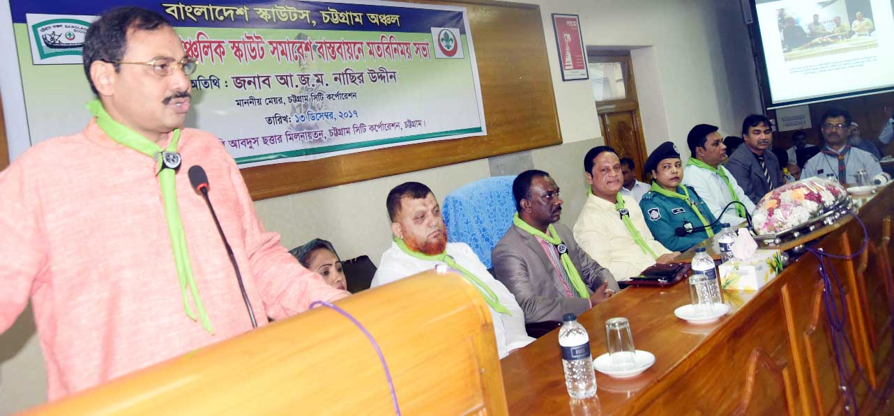 CCC Mayor A J M Nasir Uddin addressing a view exchange meeting with leaders of  Bangladesh Scout, Chittagong Unit  marking the upcoming  5th  Regional Scout  Conference as Chief Guest on Wednesday.