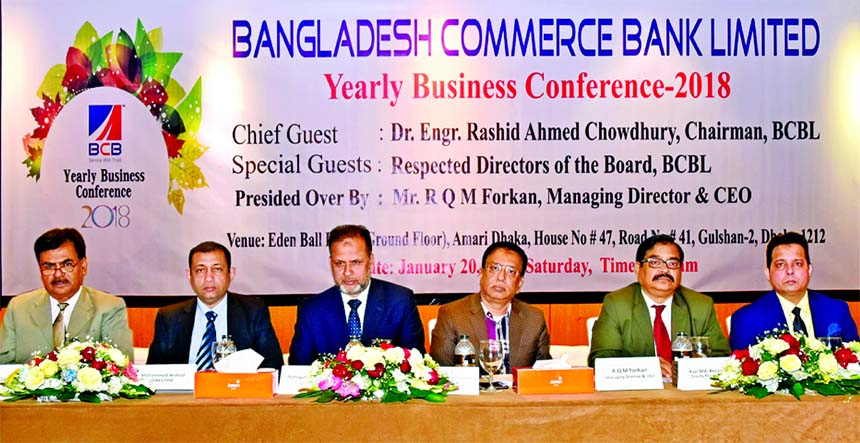 Dr. Engr.Rashid Ahmed Chowdhury, Chairman of Bangladesh Commerce Bank Limited, presiding over its Yearly Business Conference-2018 at a hotel in the city on Saturday. RQM Forkan, Managing Director and Directors of the bank among others were present.