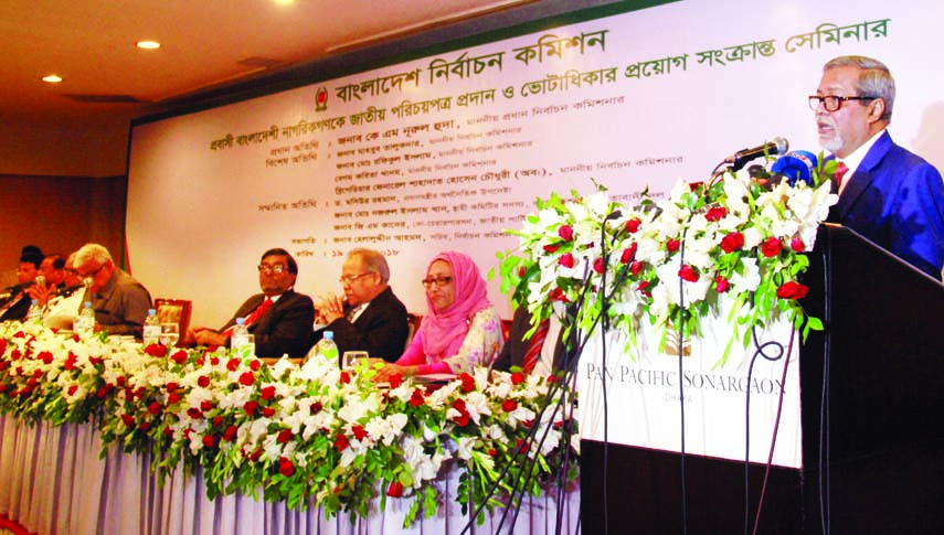 Chief Election Commissioner KM Nurul Huda speaking at a seminar on 'Giving National Identity Cards among Expatriate Bangladeshis and Voting Rights' organised by Bangladesh Election Commission at Sonargaon Hotel in the city on Thursday.