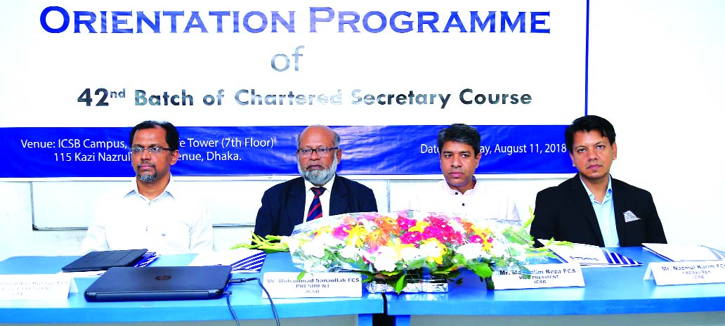 Mohammad Sanuallah, President of the Institute of Chartered Secretaries of Bangladesh (ICSB) along with its Senior Vice-President Mohammad Bul Hassan, Vice-President Md. Selim Reza and Treasurer Nazmul Karim, attended the orientation programme for the students of 42nd batch on its campus in the city recently.