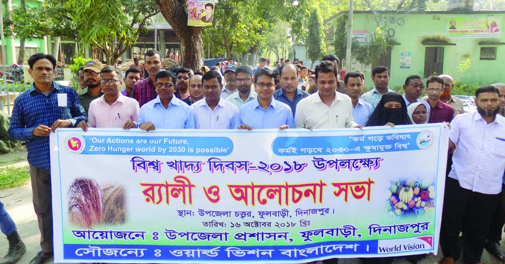 DINAJPUR(South):  Md Abdus Salam,  UNO, Fulbari Upazila led a rally on the occasion of the World Food Day organised by Fulbari Upazila Administration  yesterday.