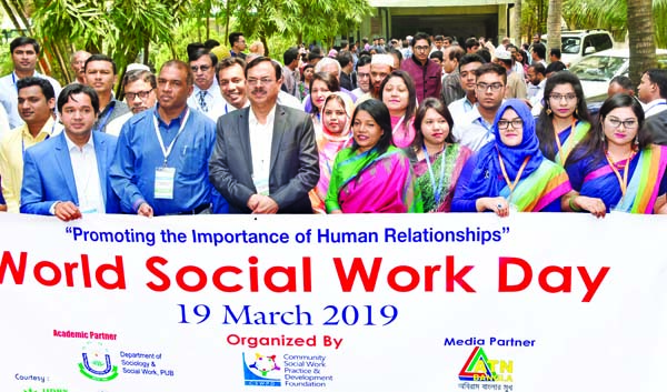 Community Social Work Practice and Development Foundation and People's University, Bangladesh brought out a rally in the city on Tuesday marking World Social Work Day.