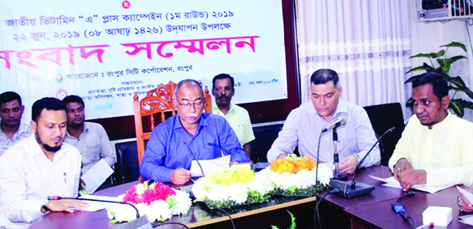 RANGPUR: Mayor of Rangpur Mostafizar Rahman Mostafa  addressing at a press conference on Wednesday  at his Conference Room to make the National Vitamin A Plus Campaign (first round)  on June 22 successful in the city.