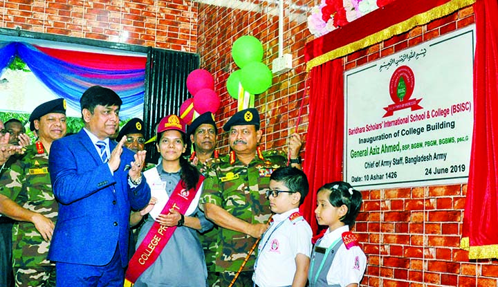 Chief of Army Staff General Aziz Ahmed inaugurated a building of Baridhara Scholars International School and College in the city on Monday.