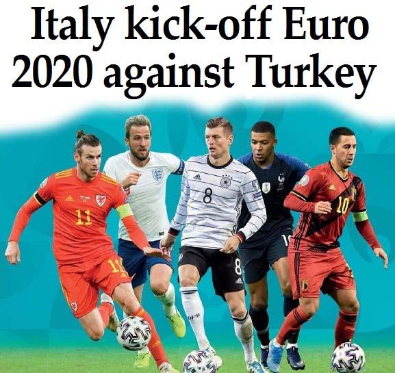 Italy kick-off Euro 2020 against Turkey