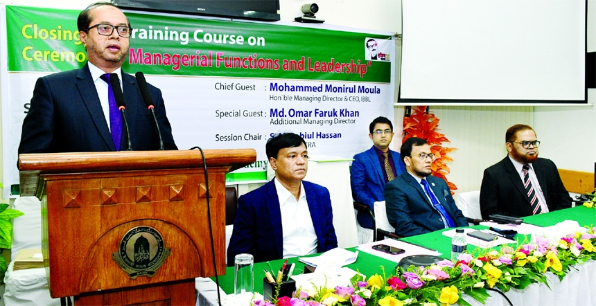 Mohammed Monirul Moula, Managing Director and CEO of Islami Bank Bangladesh Ltd, speaking at a conclusion ceremony of a 5-day training on 'Managerial Functions and Leadership' organized by the Islami Bank Training and Research Academy (IBTRA) in the capital on Thursday. Md Omar Faruk Khan, Additional Managing Director, S M Rabiul Hassan, Principal of IBTRA, Mohammad Rokan Uddin, Executive Vice President and Md Maznuzzaman, Senior Vice President of the bank, among others, were present.